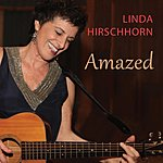 Linda Hirschhorn Amazed