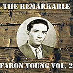 Faron Young The Remarkable Faron Young Vol 02