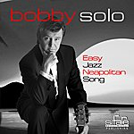 Bobby Solo Easy Jazz Neapolitan Song (The Gold Of Naples, L'oro Di Napoli)