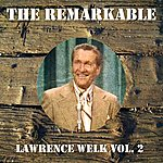 Lawrence Welk The Remarkable Lawrence Welk Vol 02