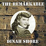 Dinah Shore The Remarkable Dinah Shore
