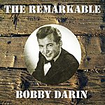 Bobby Darin The Remarkable Bobby Darin