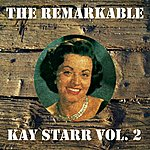 Kay Starr The Remarkable Kay Starr Vol 02