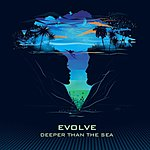 Evolve Deeper Than The Sea