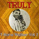 T-Bone Walker Truly T-Bone Walker, Vol. 2