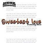Megz Meggah Sweetest Love (Feat. Bless)