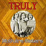 The McGuire Sisters Truly Mcguire Sisters