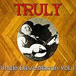 Uncle Dave Macon Truly Uncle Dave Macon, Vol. 1