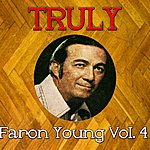 Faron Young Truly Faron Young, Vol. 4