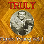 Faron Young Truly Faron Young, Vol. 1