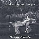 Michael David Singer The Dance Of Aphrodite