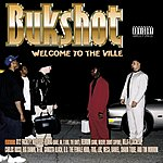 Bukshot Welcome To The Ville