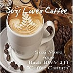 Suzi More Suzi Loves Coffee: Cantata Of J. S. Bach, Bwv 211
