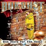 Bukshot One More For The Hataz