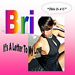 Bri It's A Letter To My Love