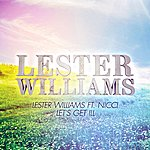 Lester Williams Let's Get Ill (Featuring Nicci)
