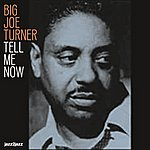 Big Joe Turner Tell Me Now - Hits And Gems