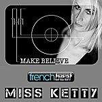 Miss Ketty Make Believe