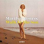 Marilyn Monroe Walk In The Sun