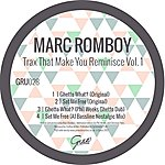 Marc Romboy Trax That Make You Reminisce, Vol. 1