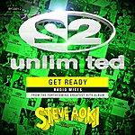 2 Unlimited Get Ready Steve Aoki Radio Mixes
