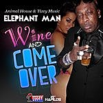 Elephant Man Whine And Come Over - Single