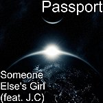 Passport Someone Else's Girl (Feat. J.C)