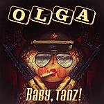 Olga Baby, Tanz!