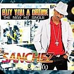 Sanchez Buy You A Drink