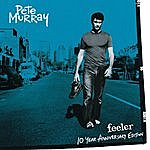 Pete Murray Feeler - 10 Year Anniversary Edition