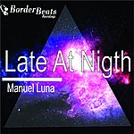 Manuel Luna Late At Night