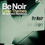 Be Noir Love Themes (Musumeci Remixes)