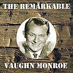Vaughn Monroe The Remarkable Vaughn Monroe