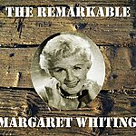 Margaret Whiting The Remarkable Margaret Whiting