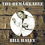 Bill Haley The Remarkable Bill Haley