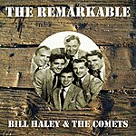 Bill Haley & His Comets The Remarkable Bill Haley The Comets