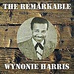 Wynonie Harris The Remarkable Wynonie Harris