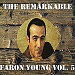 Faron Young The Remarkable Faron Young, Vol. 5