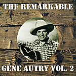 Gene Autry The Remarkable Gene Autry Vol 02