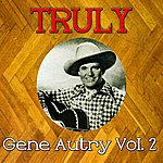 Gene Autry Truly Gene Autry, Vol. 2
