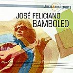 José Feliciano Music & Highlights: Bamboleo