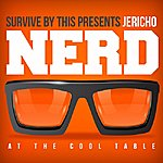 Jericho Nerd At The Cool Table