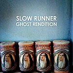 Slow Runner Ghost Rendition