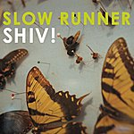 Slow Runner Shiv!