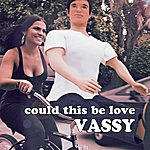Vassy Could This Be Love