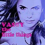 Vassy The Little Things