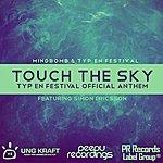 Mindbomb Touch The Sky (Typ En Festival Official Anthem 2013) (Feat. Simon Ericsson)