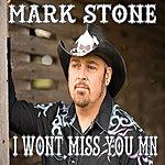 Mark Stone I Won't Miss You Mn