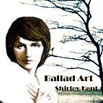 Shirley Kent Ballad Art