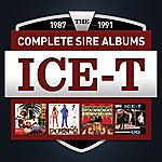 Ice-T The Complete Sire Albums 1987 - 1991